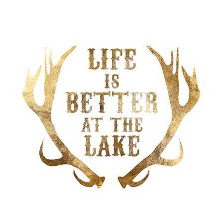 Antlers Life is better at the Lake