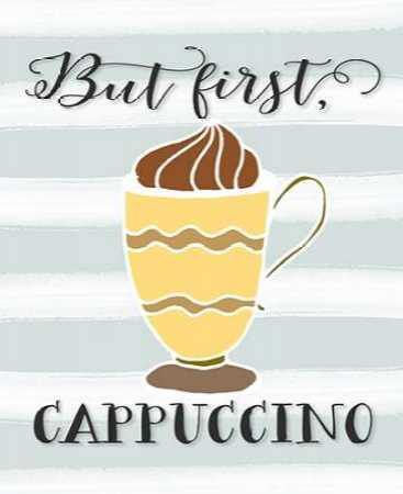 But First Cappuccino