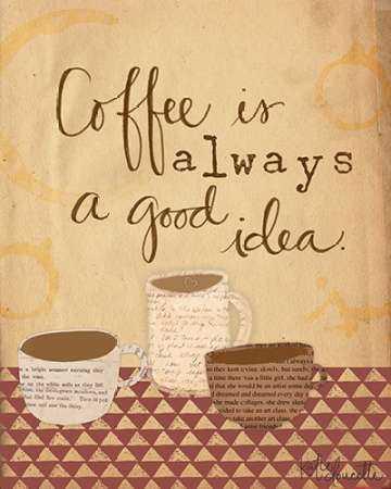 Coffee is a Good Idea