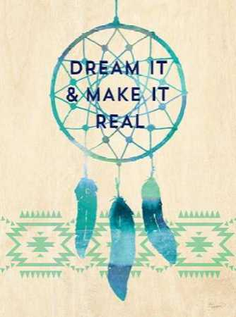 Dream it and Make It Real