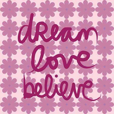 Dream Love Believe - Pastel