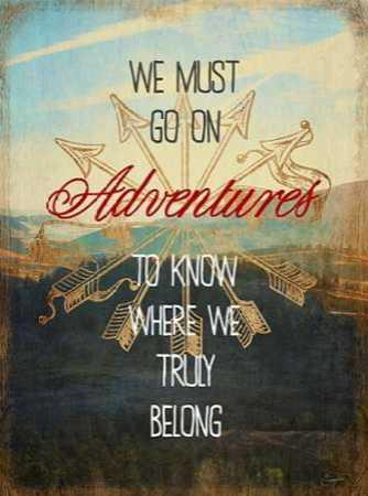 We Must Go On Adventures