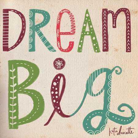 Dream Big II