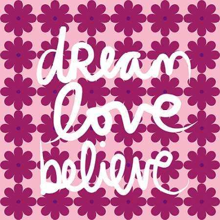 Dream Love Believe - Bold